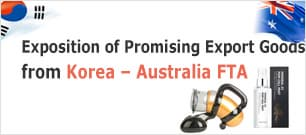 Exposition of Promising Export Goods from Korea Australia FTA