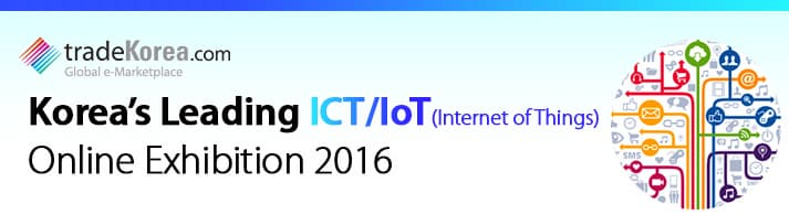 Korea's Leading ICT/IoT(Internet of Things) Online Exhibition 2016
