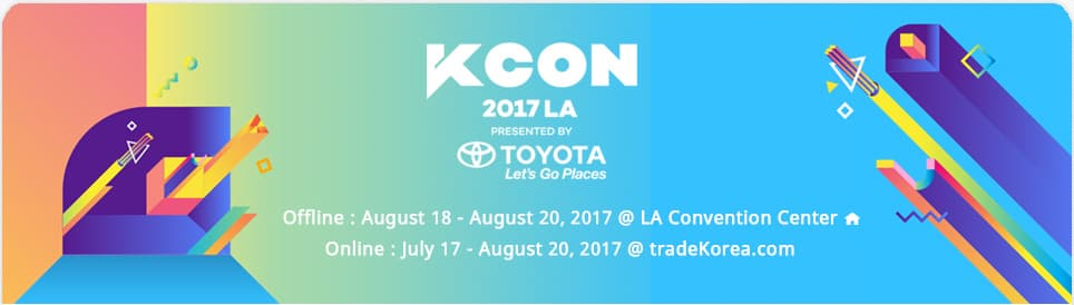 KCON LA 2017Offline : August 18 - August 20, 2017 @ LA Convention Center ■ Online : July 17 – August 20, 2017 @ tradeKorea.com